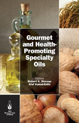Book Gourmet and Health-Promoting Specialty Oils by Robert Moreau