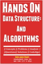 Hands On Data Structures And Algorithms: Step By Step 2016 by Chris James