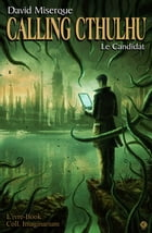 Calling Cthulhu - Le Candidat by David Miserque