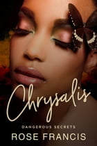 Chrysalis: A BWWM Novel by Rose Francis