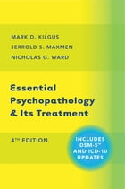 Essential Psychopathology & Its Treatment (Fourth Edition)