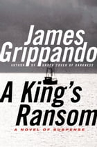 A King's Ransom by James Grippando