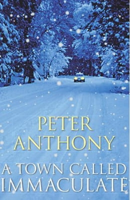 Book A Town Called Immaculate by Peter Anthony
