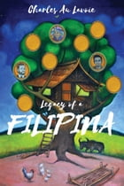 Legacy of a Filipina by Charles Au Lavoie
