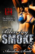 Blowing Smoke 2 (La' Femme Fatale' Publishing) by Aieshea Scott