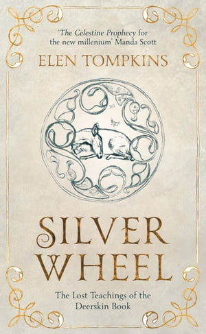 Silver Wheel The Lost Teachings of the Deerskin Book