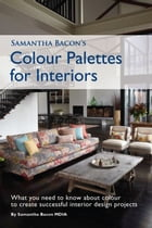 Samantha Bacon's Colour Palettes for Interiors by Samantha Bacon