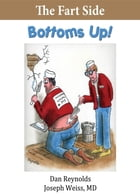 The Fart Side - Bottoms Up! Pocket Rocket Edition:: The Funny Side Collection by Dan Reynolds