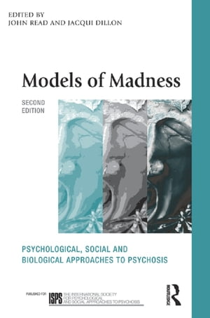 Models of Madness 2nd Edition Psychological,  Social and Biological Approaches to Psychosis