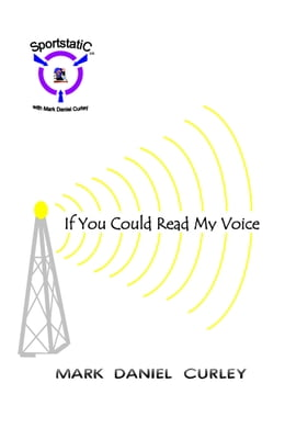 Book If You Could Read My Voice by Mark Daniel Curley