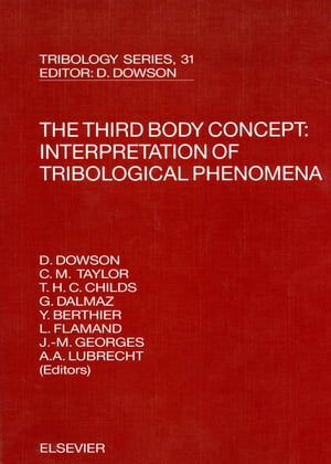 The Third Body Concept: Interpretation of Tribological Phenomena