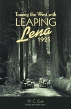 Touring the West with Leaping Lena, 1925