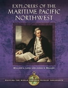 Explorers of the Maritime Pacific Northwest: Mapping the World through Primary Documents: Mapping…