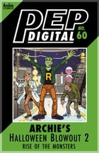 Pep Digital Vol. 060: Archie Halloween Blowout 2: Rise of the Monsters by Archie Superstars