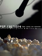 Pop Fiction: The Song in Cinema by Matthew Caley