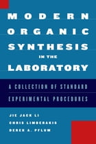 Modern Organic Synthesis in the Laboratory by Jie Jack Li