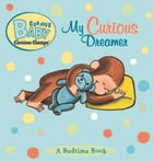 Curious Baby My Curious Dreamer (Read-aloud) by H. A. Rey