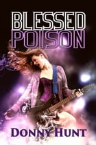 Blessed Poison by Donny Hunt