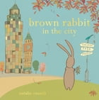 Brown Rabbit in the City
