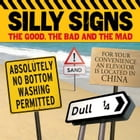 Silly Signs: The Good, the Bad and the Mad by Arcturus Publishing