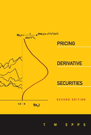 Pricing Derivative Securities (2nd Edition) by Thomas Wake Epps