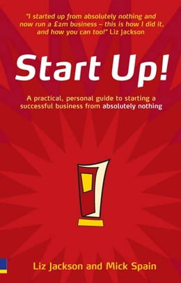 Book Start Up!: How to start a successful business from absolutely nothing - what to do and how it feels by Liz Jackson