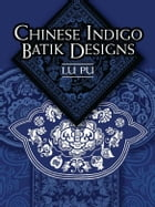 Chinese Indigo Batik Designs by Lu Pu