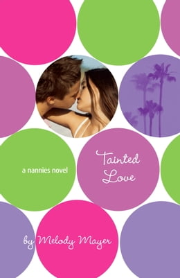 Book Tainted Love: A Nannies Novel by Melody Mayer