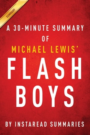 Flash Boys by Michael Lewis - A 30 Minute Summary A Wall Street Revolt