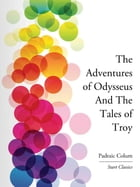 The Adventures of Odysseus And The Ta by Padraic Colum