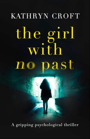 The Girl With No Past A gripping psychological thriller
