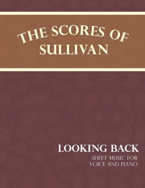 Sullivan's Scores - Looking Back - Sheet Music for Voice and Piano