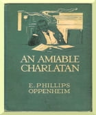 An Amiable Charlatan by Edward Phillips Oppenheim