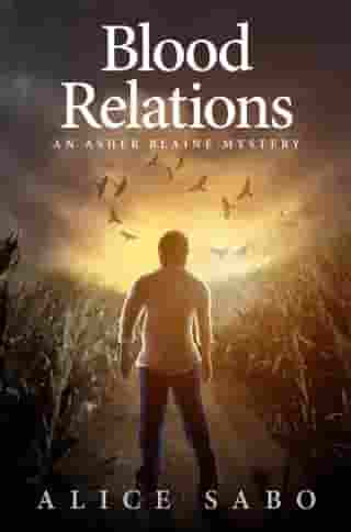 Blood Relations: Asher Blaine Mysteries, #3 by Alice Sabo