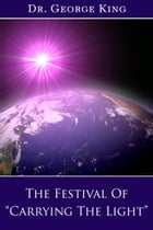 The Festival of Carrying The Light by George King