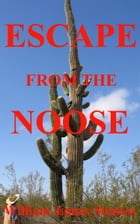 Escape From the Noose by William James Stoness