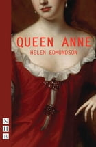 Queen Anne (NHB Modern Plays) by Helen Edmunson