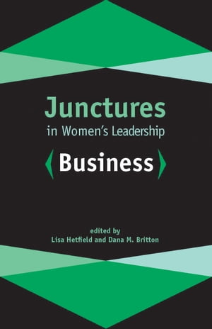 Junctures in Women's Leadership: Business