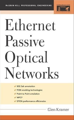 Book Ethernet Passive Optical Networks by Kramer, Glen