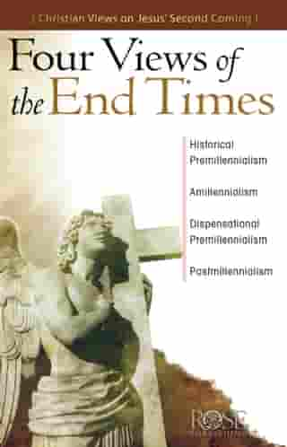 Four Views of the End Times by Rose Publishing