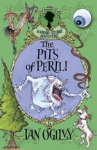 The Pits of Peril: A Measle Stubbs Adventure by Ian Ogilvie