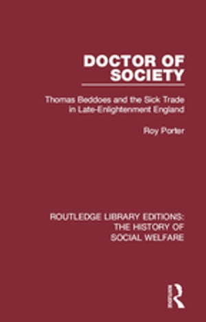 Doctor of Society Tom Beddoes and the Sick Trade in Late-Enlightenment England