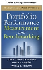 Portfolio Performance Measurement and Benchmarking, Chapter 19 - Linking Attribution Effects by Jon A. Christopherson