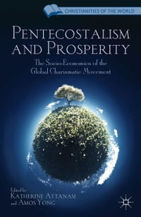 Pentecostalism and Prosperity: The Socio-Economics of the Global Charismatic Movement