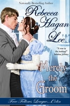 Merely the Groom by Rebecca Hagan Lee