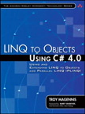 LINQ to Objects Using C# 4.0 Using and Extending LINQ to Objects and Parallel LINQ (PLINQ)