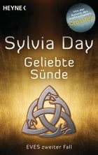 Geliebte Sünde: Eves zweiter Fall by Sylvia Day