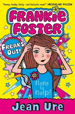 Book Freaks Out! (Frankie Foster, Book 3) by Jean Ure