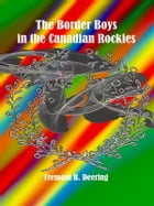 The Border Boys in the Canadian Rockies by Fremont B. Deering