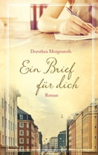 Ein Brief für dich: Roman. by Dorothea Morgenroth